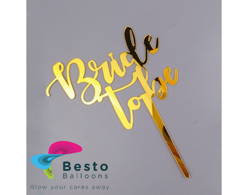 Cake Topper Acrylic - Bride to Be Golden